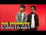 RAE SREMMURD специально для DJ ROCCO и DJ EVER B