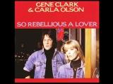 Gene Clark Carla Olson - Gypsy Rider@1987