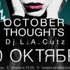 20 ОКТЯБРЯ - OCTOBER'S THOUGHTS//DJ L.A.Cutz@TIR