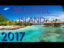 Top 10 Most Beautiful Islands in The World | 2017