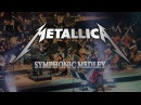 Metallica Symphonic Medley For Whom The Bell Tols One Master of Puppets and more