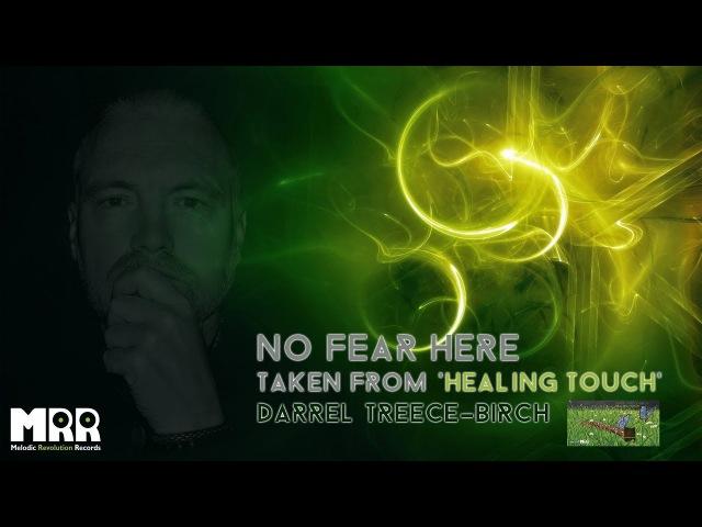 Darrel Treece-Birch - No Fear Here (2017, ПРЕМЬЕРА)