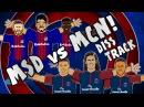 🎤MSD vs MCN - DISS TRACK🎤 [Barcelona vs Juventus 3-0, Celtic vs PSG 0-5 Parody Goals Highlights]