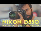 Nikon D850 Hands on Preview, HIGH ISO Image Noise sample, Slow Motion Video Sample,