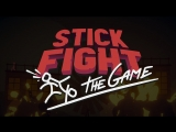 Стрим по Stick Fight: The Game – Вместе веселей