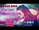 Sirxan Saka Besdi Gorey 2016 Audio 3gp