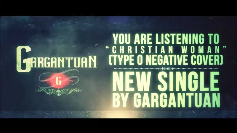 Gargantuan- Christian Woman (Type O Negative Cover)