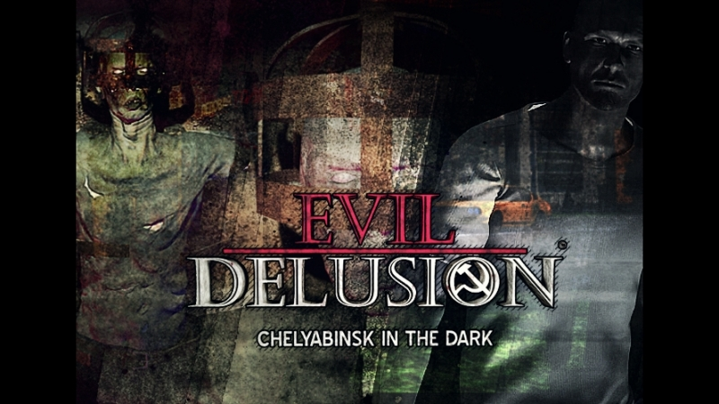 EVIL DELUSION: Chelyabinsk in the Dark - teaser I