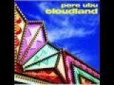 Pere Ubu - The Wire &amp Flat &amp The Waltz &amp Pushin'