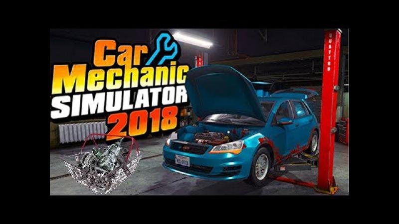 Car Mechanic Simulator 2018 🚗 тачка на прокачку - русская версия (обзор)