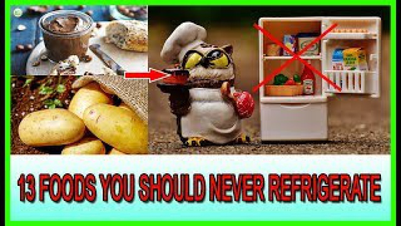 How To Store Food Correctly - 13 Foods You Should Never Refrigerate | Best Home Remedies