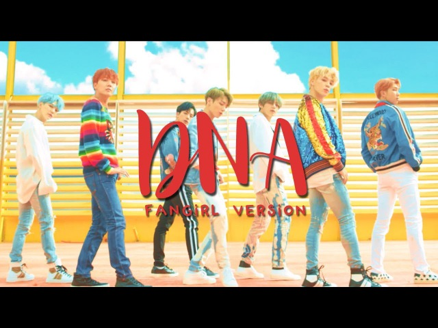BTS DNA Fangirl Version