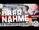 Übernahme einer Buchmesse - Vlog und Analyse von Frankfurt