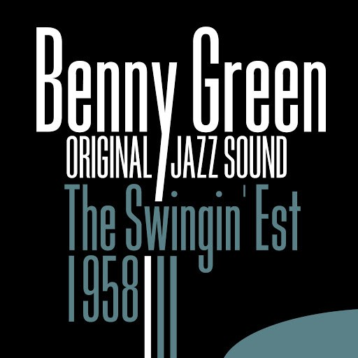 Benny Green альбом Original Jazz Sound: The Swingin' Est