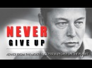 NEVER GIVE UP Advice From The Most Successful People On The Planet Powerful motivational video