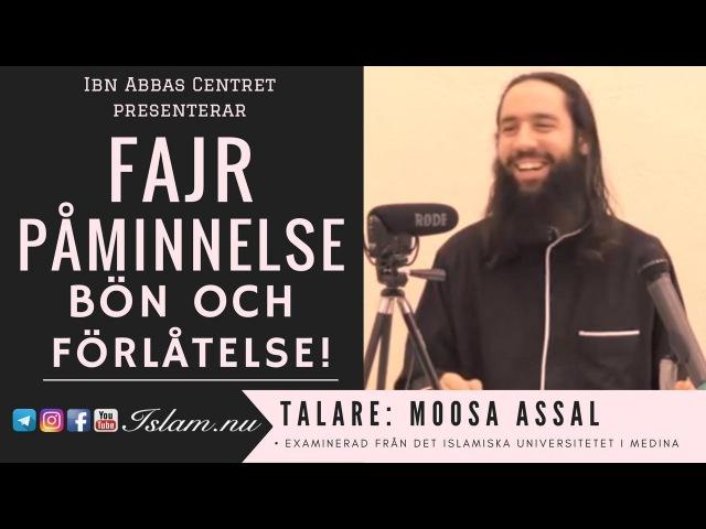 Bön förlåtelse   Fajr Påminnelse med Moosa Assal