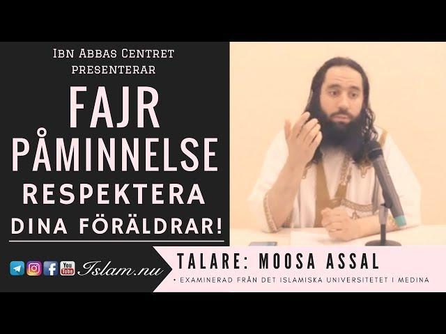 Respektera dina föräldrar!   Fajr Påminnelse med Moosa Assal