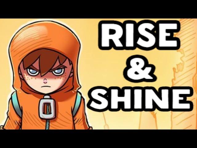 Rise and Shine - МИРУ НУЖЕН НОВЫЙ ГЕРОЙ | Первый взгляд