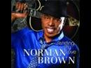 NORMAN BROWN-SENDING MY LOVE
