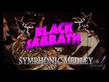 Black Sabbath Symphonic Medley - Children Of The Grave, Iron Man, Paranoid and a surprise.