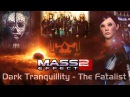 Mass Effect 2 Dark Tranquillity - The Fatalist
