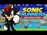 Sonic Runners Adventure - First Eggman Bossfight with Shadow