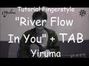 Belajar Fingerstyle River Flow In You - Yiruma TAB