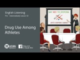 Learn English Listening   Pre-Intermediate - Lesson 32. Drug Use Among Athletes