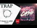T Mass LZRD Cash ¦ New Trap Music 2016 ¦