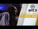 EA SPORTS UFC 3 | Режим нокаутов ft. Snoop Dogg
