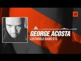 Techno Radio George Acosta Lostworld Radio 616 30-06-2017