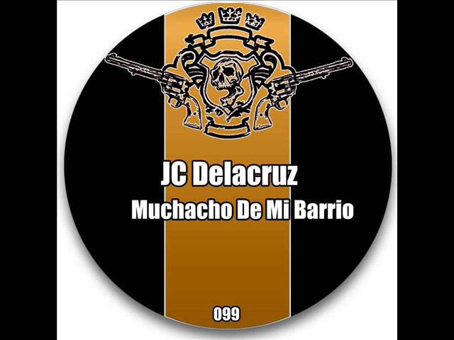 JC Delacruz - Muchacho de Mi Barrio (Original Mix) (LOS BANDIDOS RECORDS)