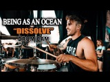Being As An Ocean Dissolve Drum Cam (LIVE)