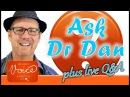 Time for a Quick Q A   🔴 LIVE HANGOUT with DrDan 🎤