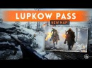 ► LUPKOW PASS NEW MAP! - Battlefield 1 In The Name of the Tsar DLC CTE