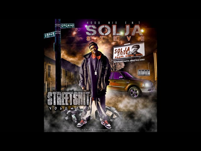 Solja Steve - Street Shit 2013 FULL CD (CHARLESTON, SC)