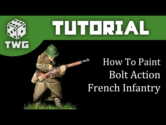 Bolt Action Tutorial: How To Paint French Infantry