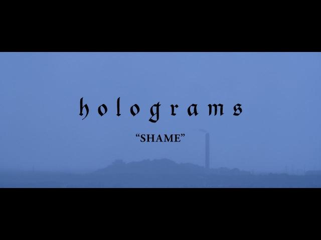 Holograms - Shame