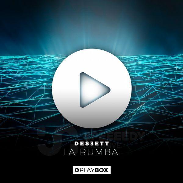 Des3ett - La Rumba (Original Mix)