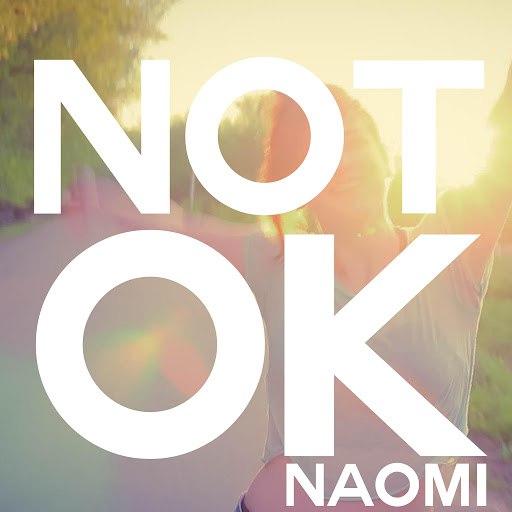 Naomi альбом Not Ok