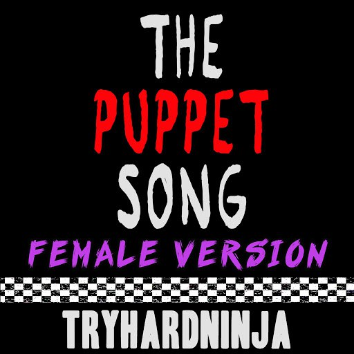TryHardNinja альбом The Puppet Song (Female Version)