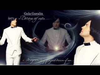 Gela Guralia - Гела Гуралиа - გელა გურალია - Dream Of Me