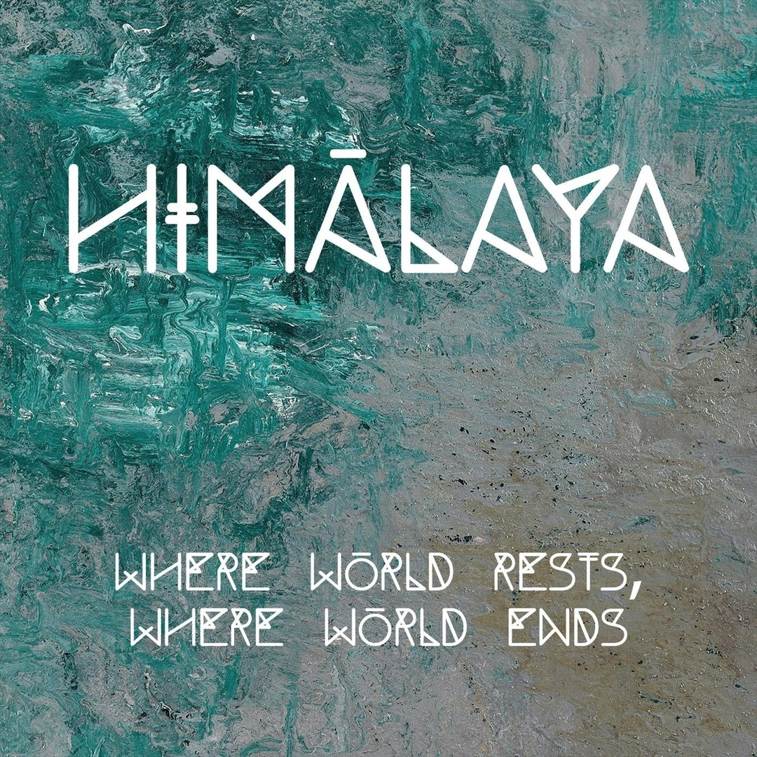 Himālaya - Where World Rests, Where World Ends [EP] (2017)