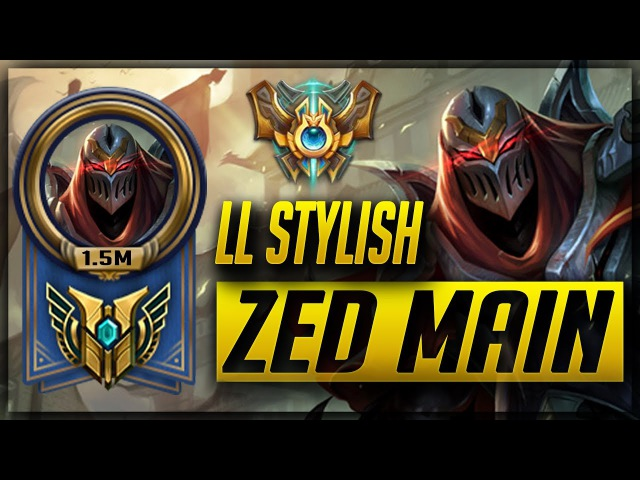 LL Stylish Zed Montage 0 Best Zed Plays 0017 0 0M Mastery Points Zed Main The Legends