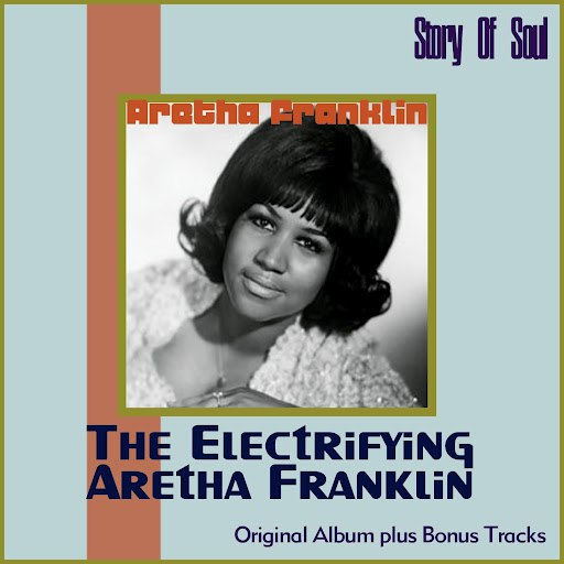 Aretha Franklin альбом The Electrifying Aretha Franklin (Original Album Plus Bonus Tracks)