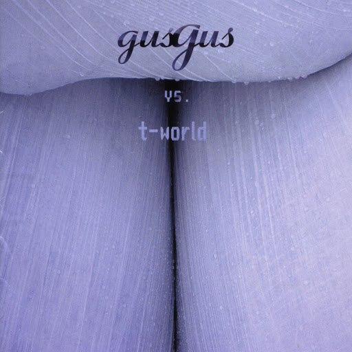 GusGus альбом Gus Gus Vs T-world