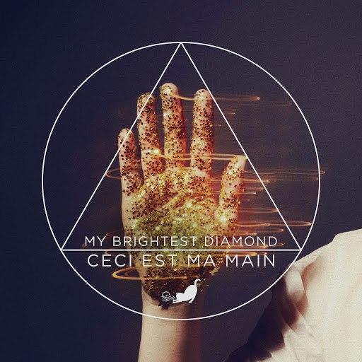 My Brightest Diamond альбом Ceci Est Ma Main