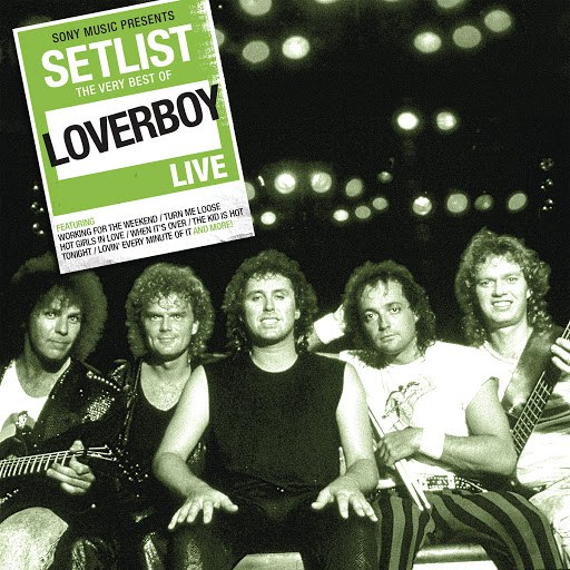 Loverboy альбом Setlist: The Very Best of Loverboy Live