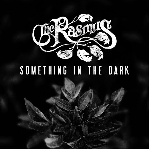 The Rasmus альбом Something in the Dark