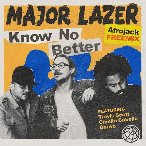 Major Lazer альбом Know No Better (feat. Travis Scott, Camila Cabello & Quavo) [Afrojack Freemix]